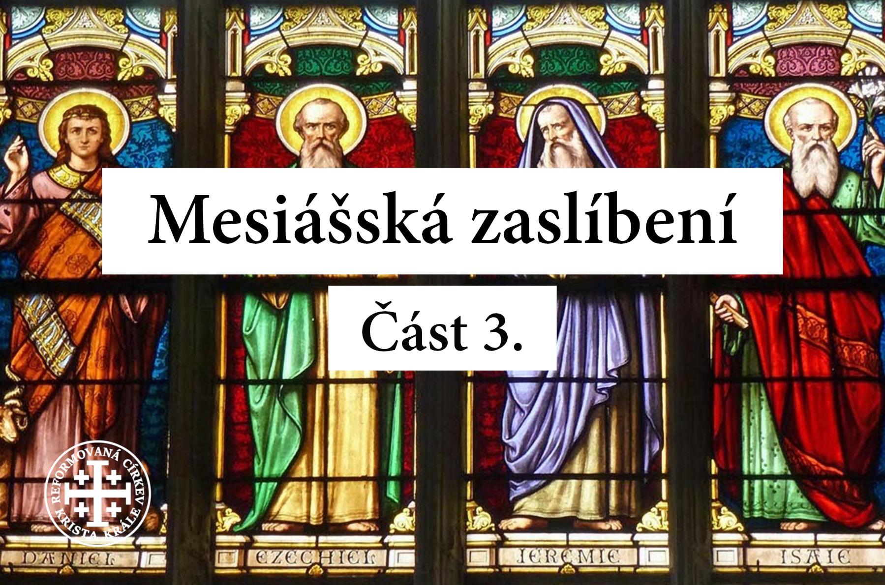 Mesiášská zaslíbení (Část 3.)